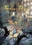 Trolls de Troy Tome 13 : La guerre des gloutons