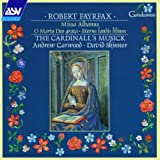 Fayrfax: Missa Albanus [Fayrfax: Complete Works, Vol 3] /The Cardinall's Musick · Carwood · Skinner