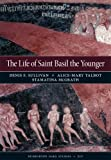 The Life of Saint Basil the Younger - Critical Edition and Annotated Translation of the Moscow Version