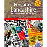 Forgotten Lancashire and Parts of Cheshire and the Wirralby Derek J Ripley