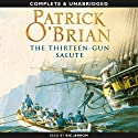 The Thirteen-Gun Salute: Aubrey-Maturin Series, Book 13
