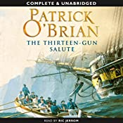 The Thirteen-Gun Salute: Aubrey-Maturin Series, Book 13 | Patrick O'Brian