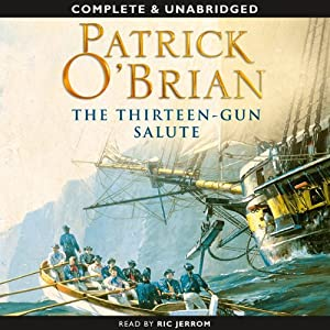 The Thirteen-Gun Salute: Aubrey-Maturin Series, Book 13 | [Patrick O'Brian]
