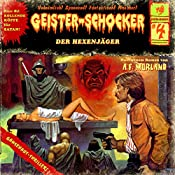 Der Hexenjäger (Geister-Schocker 4) | A. F. Morland