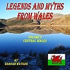 Legends and Myths from Wales: Central Wales Hörbuch von Graham Watkins Gesprochen von: Graham Watkins