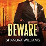 Beware: Beware Series, Book 1 | Shanora Williams