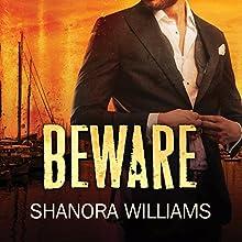 Beware: Beware Series, Book 1 (       UNABRIDGED) by Shanora Williams Narrated by Sean Crisden, Shirl Rae