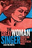 img - for The Great Woman Singer: Gender and Voice in Puerto Rican Music (Refiguring American Music) book / textbook / text book