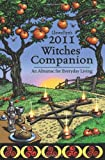 img - for Llewellyn's 2011 Witches' Companion: An Almanac for Everyday Living (Annuals - Witches' Companion) book / textbook / text book