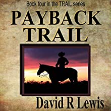 Payback Trail (       UNABRIDGED) by David R. Lewis Narrated by David R. Lewis