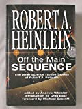 Off the Main Sequence: The Other Science Fiction Stories of Robert A. Heinlein (1582881847) by Robert Heinlein