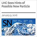 LHC Sees Hints of Possible New Particle   Andrew Grant
