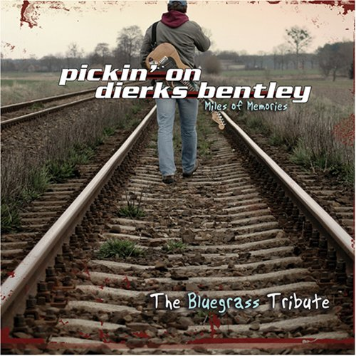 Miles Of Memories: Pickin On Dierks Bentley: Bluegrass Tribute