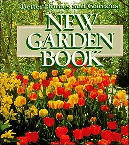 New Garden Book Better Homes And Gardens Books 9780696025570 Books