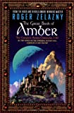 The Great Book of Amber: The Complete Amber Chronicles, 1-10 (Chronicles of Amber) Roger Zelazny