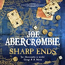 Sharp Ends: Stories from the World of The First Law Audiobook by Joe Abercrombie Narrated by Steven Pacey, Joe Abercrombie