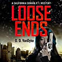 Loose Ends: California Corwin P. I. Mystery Series, Book 1 (       UNABRIDGED) by D. D. VanDyke Narrated by Francesca Townes