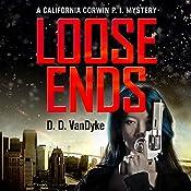 Loose Ends: California Corwin P. I. Mystery Series, Book 1 | [D. D. VanDyke]