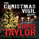 The Christmas Vigil: A Munro Family Series Novella Audiobook by Chris Taylor Narrated by Aiden Snow