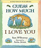 Sam McBratney Guess How Much I Love You (Vietnamese & English) (Vietnamese and English-)