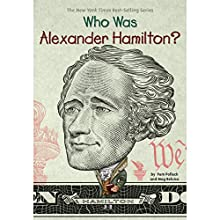 Who Was Alexander Hamilton? Audiobook by Pam Pollack, Meg Belviso Narrated by To Be Announced