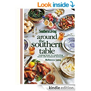 southern living around the southern table coming home to
