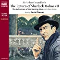 The Return of Sherlock Holmes II (       UNABRIDGED) by Sir Arthur Conan Doyle Narrated by David Timson