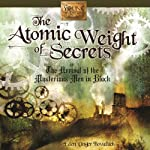 The Atomic Weight of Secrets or The Arrival of the Mysterious Men in Black: The Young Inventors Guild | Eden Unger Bowditch