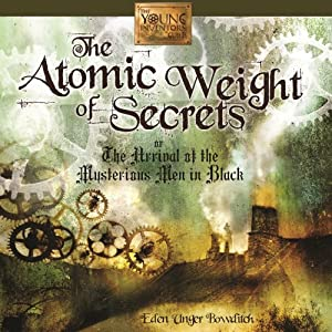 The Atomic Weight of Secrets or The Arrival of the Mysterious Men in Black Audiobook