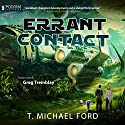 Errant Contact Audiobook by T. Michael Ford Narrated by Greg Tremblay
