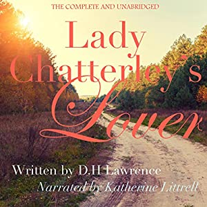 lady chatterleys lover audiobook unabridged Dh lawrence - lady chatterley's lover (unbowdlerized first draft) unabridged and uncensored text of the first draft of this literary scandalmaker.