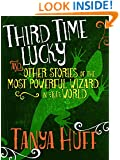Third Time Lucky: And Other Stories of the Most Powerful Wizard in the World