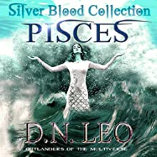 Pisces: Merworld: Silver Blood Collection, Book 0 | Livre audio Auteur(s) : D.N. Leo Narrateur(s) : Catherine Edwards