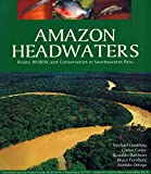img - for Amazon Headwaters: Rivers, Wildlife, and Conservation in Southeastern Peru book / textbook / text book