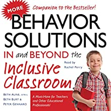 More Behavior Solutions in and Beyond the Inclusive Classroom: A Must-Have for Teachers and Other Educational Professionals! | Livre audio Auteur(s) : Beth Aune, Beth Burt, Peter Gennaro Narrateur(s) : Rachel Perry