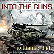Into the Guns: America Rising, Book 1 | William C. Dietz