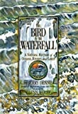 The Bird in the Waterfall: A Natural History of Oceans, Rivers, and Lakes (0060170948) by Dennis, Jerry