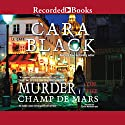Murder on the Champ de Mars (       UNABRIDGED) by Cara Black Narrated by Carine Montbertrand