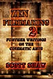 img - for Zen Filmmaking 2: Further Writings on the Cinematic Arts book / textbook / text book