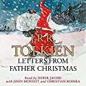 Letters from Father Christmas Audiobook by J.R.R. Tolkien Narrated by Derek Jacobi, John Moffatt, Christian Rodska