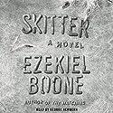 Skitter: A Novel Audiobook by Ezekiel Boone Narrated by George Newbern