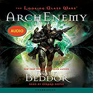 The Looking Glass Wars: ArchEnemy Audiobook