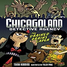 The Drained Brains Caper: Chicagoland Detective Agency, Book 1 Audiobook by Trina Robbins Narrated by  Book Buddy Digital Media