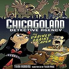 The Drained Brains Caper: Chicagoland Detective Agency, Book 1 | Livre audio Auteur(s) : Trina Robbins Narrateur(s) :  Book Buddy Digital Media