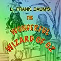 The Wonderful Wizard of Oz (       UNABRIDGED) by L. Frank Baum Narrated by Tara Saltzman, Jaime Andrade