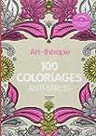Art-th�rapie : 100 coloriages anti-st...