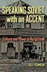 Speaking Soviet with an Accent: Cultu...