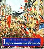 img - for El Gran Libro del Impresionismo Frances (Spanish Edition) book / textbook / text book