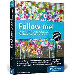 Follow me!: Erfolgreiches Social Media Marketing mit Facebok, Twitter und Co. (Galileo Computing)