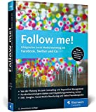 Follow me!: Erfolgreiches Social Media Marketing mit Facebok